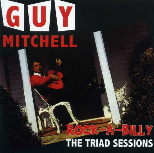 1 of 1 - GUY MITCHELL - ROCK-A-BILLY - THE TRIAD SESSIONS - 2 CDS - NEW!!