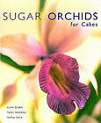 Sugar Orchids for Cakes by Tombi Peck, Alan Dunn, Tony Warren (Hardback, 2002)
