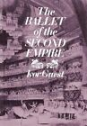 The Ballet of the Second Empire by Ivor Guest (Hardback, 2014)