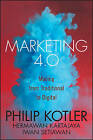 Marketing 4.0: Moving From Traditional to Digital by Hermawan Kartajaya, Iwan Setiawan, Philip Kotler (Hardback, 2016)