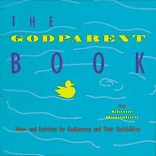 The Godparent Book: Ideas and Activities for Godparents and Their Godchildren E