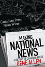 Making National News: A History of Canadian Press by Gene Allen (Paperback, 2013)