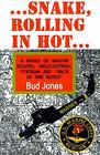 Snake, Rolling in Hot by Bud Jones (Paperback / softback, 2000)