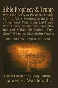 Bible Prophecy and Trump : Daniel Prophesied of a Goat Stubborn King of the  West That Will Make His Nation Great in the End Times Then the Unthinkable