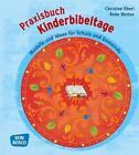 Praxisbuch Kinderbibeltage von Christine Eberl und Anke Woitas (2014, Set mit diversen Artikeln)