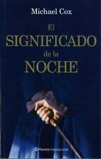 El significado de la noche The meaning of the night (Narrativa Planeta) (Spanish