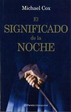 El significado de la noche The meaning of the night (Narrativa Planeta) (Spanish