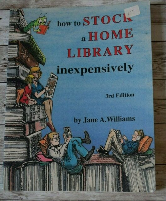 How to Stock a Home Library Inexpensively by Jane A. Williams