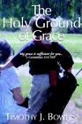 Holy Ground of Grace 9781598580228 by Timothy J Bowers Paperback