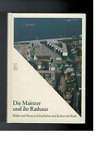 Anton Maria Keim - Die Mainzer und ihr Rathaus - 1984
