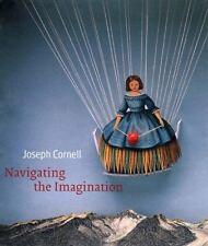 Joseph Cornell: Navigating the Imagination, , Hartigan, Lynda Roscoe, Good, 2007