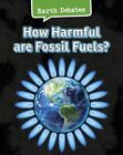 How Harmful are Fossil Fuels? by Catherine Chambers (Hardback, 2015)