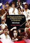 An Illustrated History of Martial Arts in America: 1900 to Present by Emil Farkas (Paperback / softback, 2008)