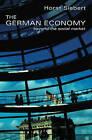 The German Economy: Beyond the Social Market by Horst Siebert (Hardback, 2005)