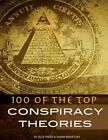 100 of the Top Conspiracy Theories by Alex Trost, Vadim Kravetsky (Paperback / softback, 2013)