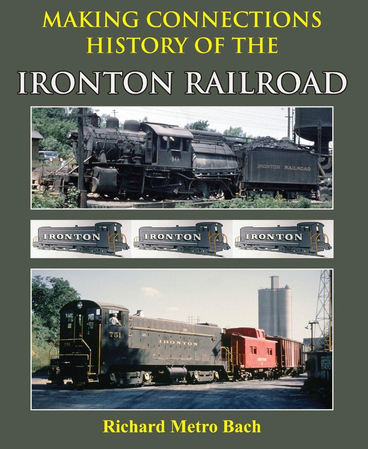 Rendendo Connessioni - History Of Ironton Ferrovia - Out Stampa - Last Nuovo