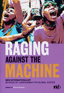 Raging-Against-the-Machine-New-Internationalist-30-Years-of-Campaigning-for-So