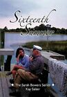 Sixteenth Summer: The Sarah Bowers Series by Kay Salter (Hardback, 2011)