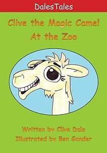 Dales-Tales-Clive-the-Magic-Camel-at-the-Zoo-Dale-Clive-Very-Good-Book