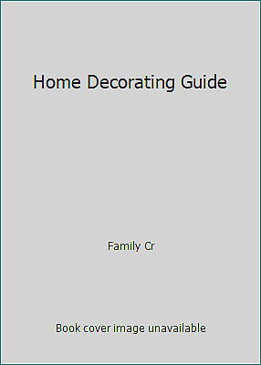 Home Decorating Guide by Family Cr