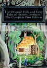 The Original Folk and Fairy Tales of Grimm Brothers: The Complete First Edition by Jacob Grimm, Wilhelm Grimm (Paperback / softback, 2014)