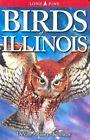 Birds of Illinois by Sheryl Devore, Gregory Kennedy, Steven Bailey (Paperback, 2004)