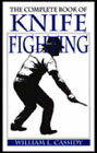The Complete Book of Knife Fighting by William L. Cassidy (Paperback, 1997)