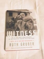 Witness : One of the Great Correspondents of the Twentieth Century Tells Her Story by Ruth Gruber (2007, Hardcover)