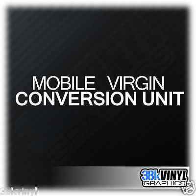 MOBILE VIRGIN CONVERSION UNIT Funny Car Window Bumper JDM DUB Decal Sticker