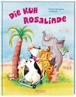 Die Kuh Rosalinde - neu von Frauke Nahrgang (2014, Gebundene Ausgabe)