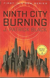 Ninth-City-Burning-by-J-Patrick-Black-Uncorrected-Proof-Softcover-Book