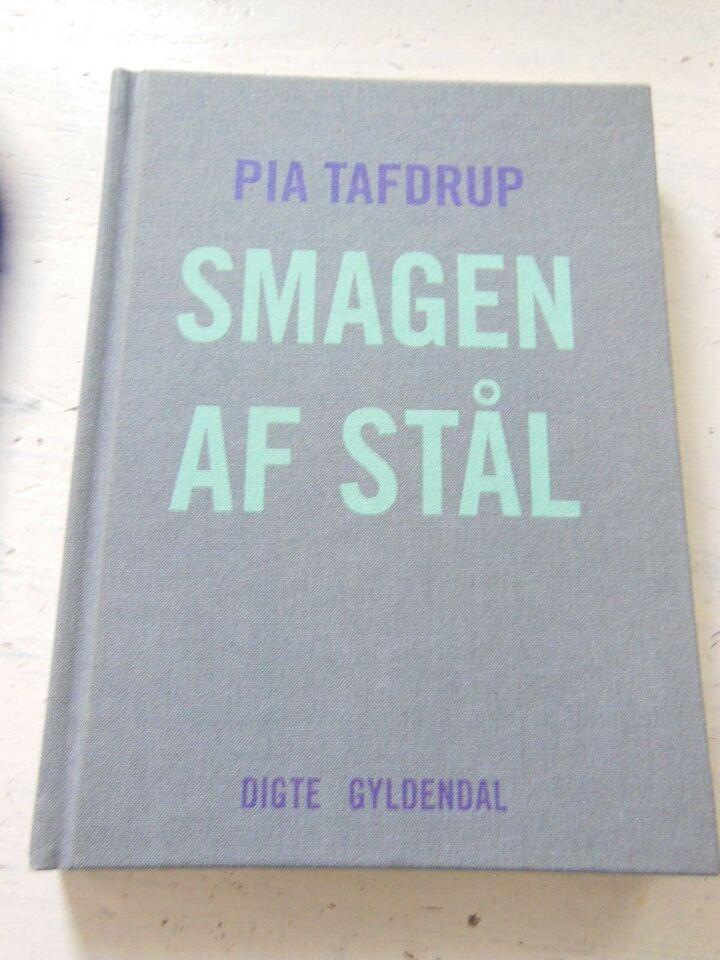 Smagen af Stål, Pia Tafdrup, genre: digte
