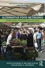 Alternative Food Networks: Knowledge, Practice and Politics by David Goodman, E. Melanie DuPuis, Professor Michael K. Goodman (Paperback, 2013)