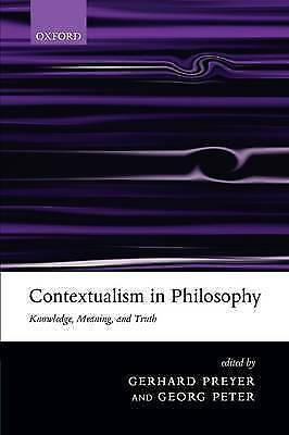 Contextualism in Philosophy: Knowledge, Meaning, and Truth by
