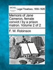 Memoirs of Jane Cameron, Female Convict / By a Prison Matron. Volume 2 of 2 by F W Robinson (Paperback / softback, 2010)