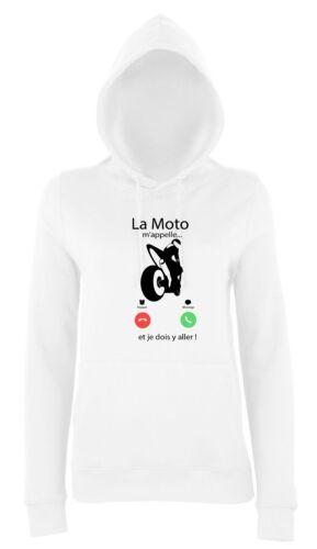 Sweat à capuche FEMME LA MOTO M/'APPELLE...