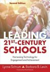 Leading 21st Century Schools: Harnessing Technology for Engagement and Achievement by Barbara B. Levin, Lynne R. Schrum (Paperback, 2015)