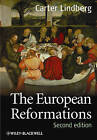 The European Reformations by Carter Lindberg (Hardback, 2009)