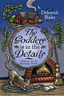 The Goddess is in the Details: Wisdom for the Everyday Witch by Deborah Blake (Paperback, 2009)