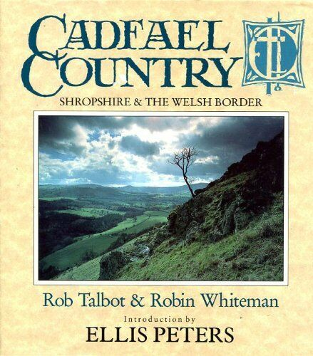 Cadfael Country: Shropshire and the Welsh Borders By Robin Whit .9780356181592