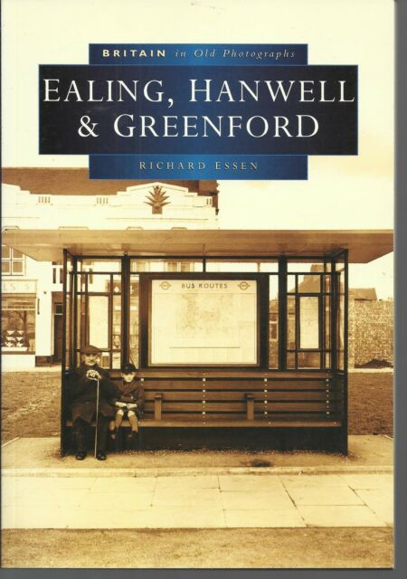 Ealing, Hanwell & Greenford, Perivale, Twyford & Northolt. Loc History - London