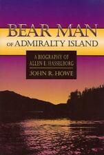 Bear Man of Admiralty Island: A Biography of Allen E. Hasselborg (Lanternlight