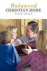 Balanced Christian Home by Benjamin Mittapalli (Paperback, 2011)