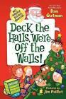 Deck the Halls, We're Off the Walls! by Dan Gutman (Hardback, 2013)
