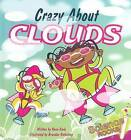 Crazy about Clouds by Rena Korb (Hardback, 2007)