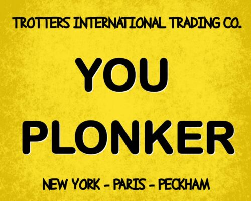 """10 x 8/"""" YOU PLONKER ONLY FOOLS AND HORSES DEL BOY TROTTERS METAL PLAQUE SIGN 141"""