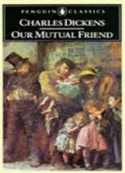Our Mutual Friend (English Library) By Charles Dickens, Stephen Gill