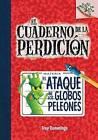 El Ataque de Los Globos Peleones (El Cuaderno de La Perdicion #1) by Troy Cummings (Hardback, 2016)