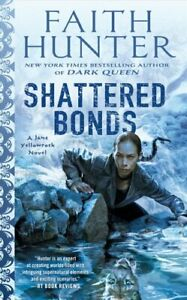 Shattered-Bonds-by-Faith-Hunter-9780399587986-Brand-New-Free-UK-Shipping