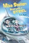 Mike Stellar: Nerves of Steel by K A Holt (Paperback / softback, 2010)